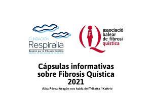 Cápsula informativa sobre Fibrosis Quística - Trikafta - Kaftrio
