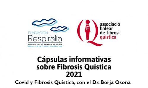 Covid y Fibrosis Quística, con el Dr. Borja Osona